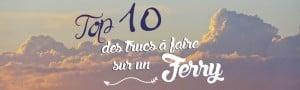top 10 des astuces pour une traversée en ferry, que faire ?