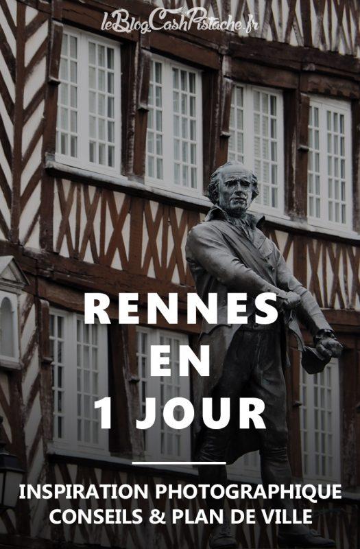 Rennes en 1 jour : inspiration photographique et conseils itinéraire