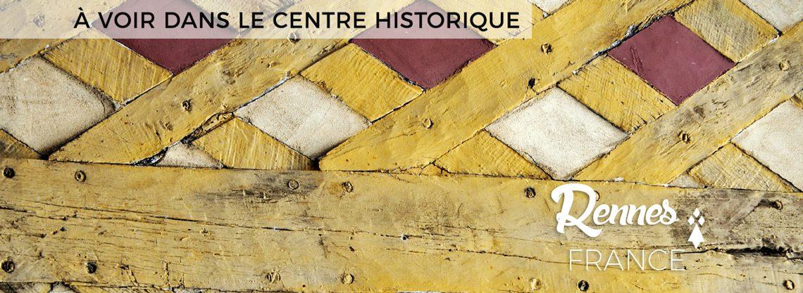 à voir dans le centre historique de Rennes