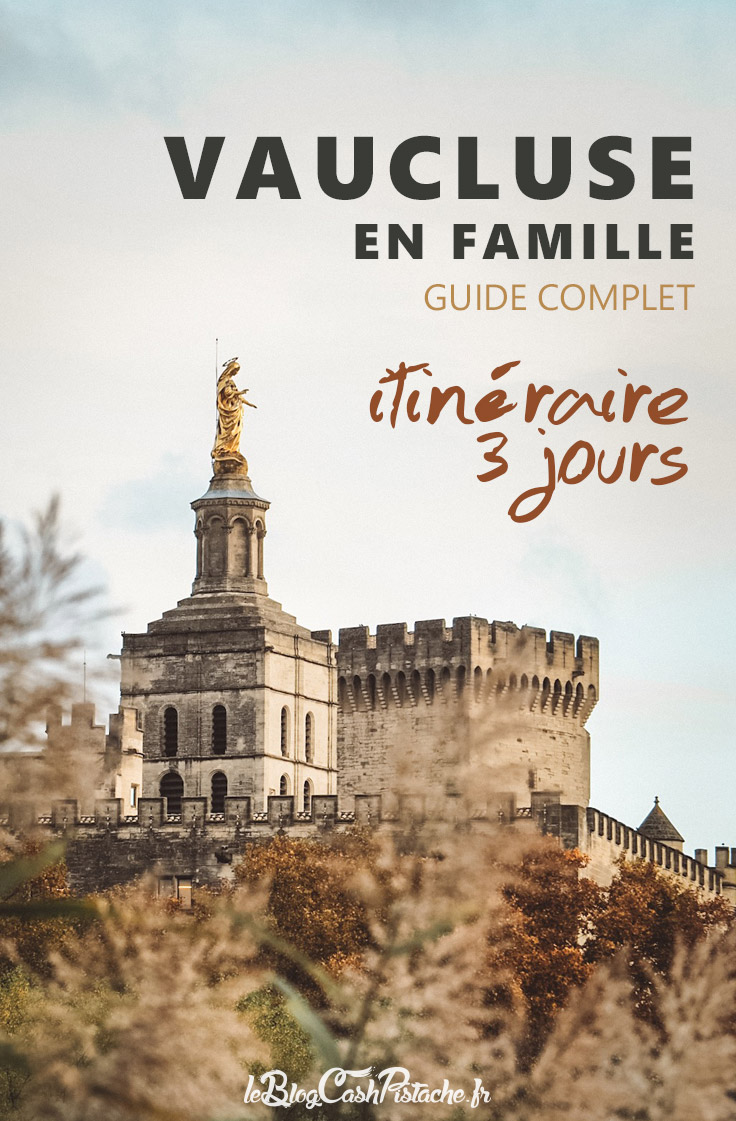guide complet week-end Vaucluse en famille