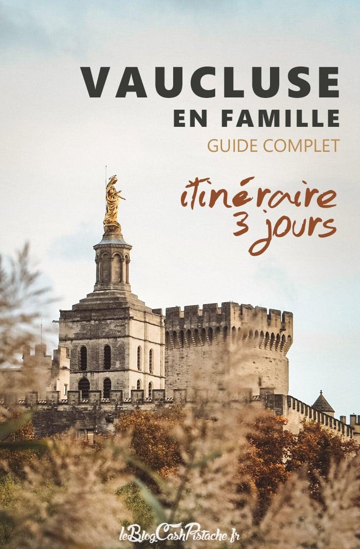 guide complet week-end Vaucluse en famille