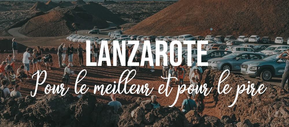 Lanzarote pour le meilleur et pour le pire