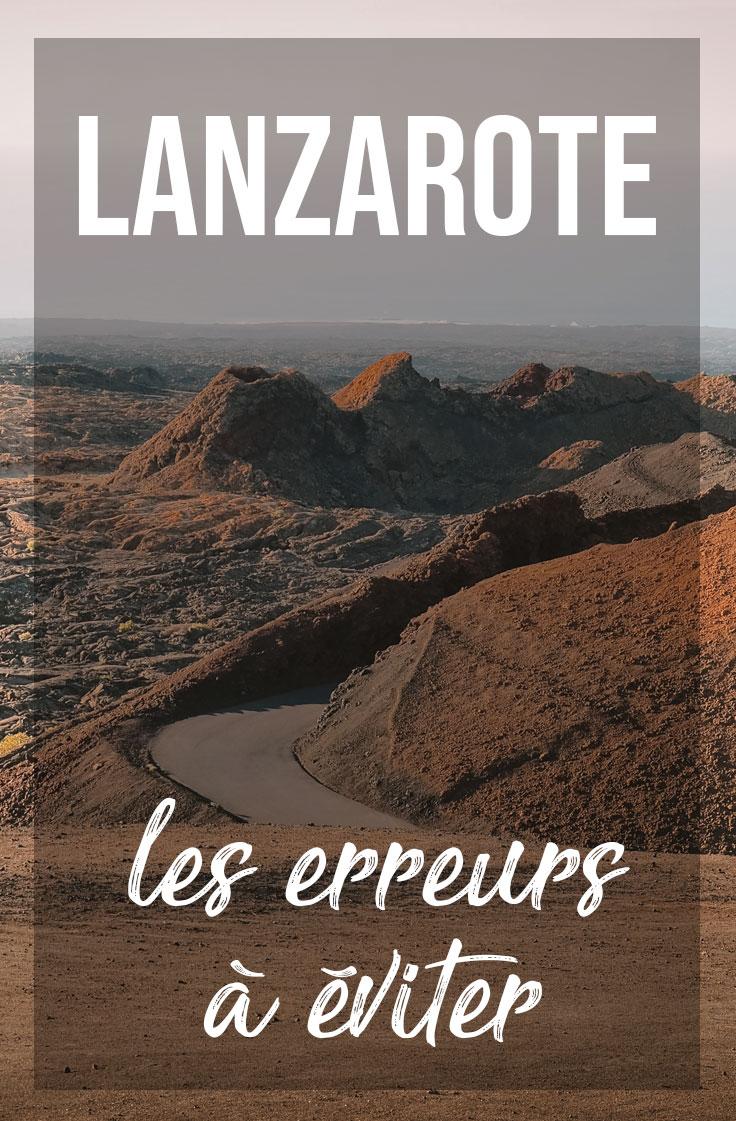 voyage Lanzarote erreurs à éviter conseils