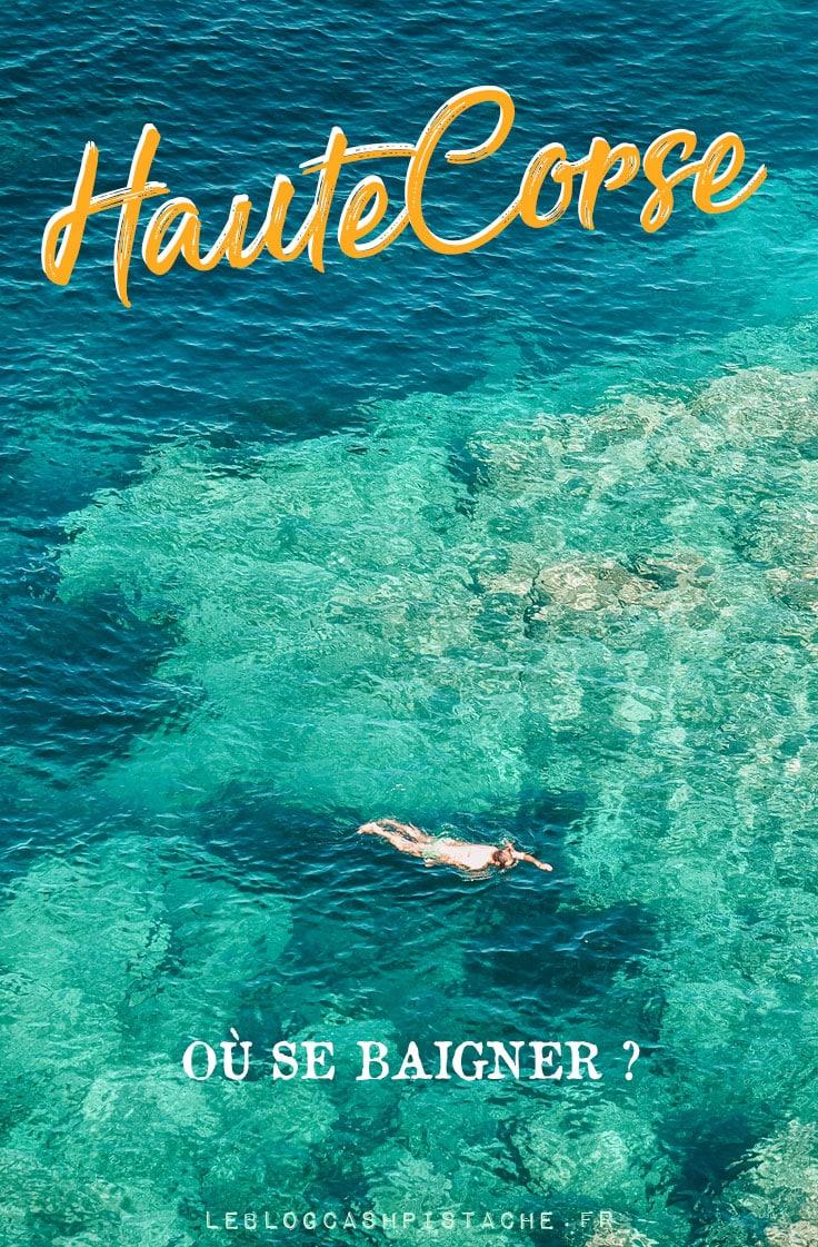 les plus beaux endroits pour se baigner en Haute Corse