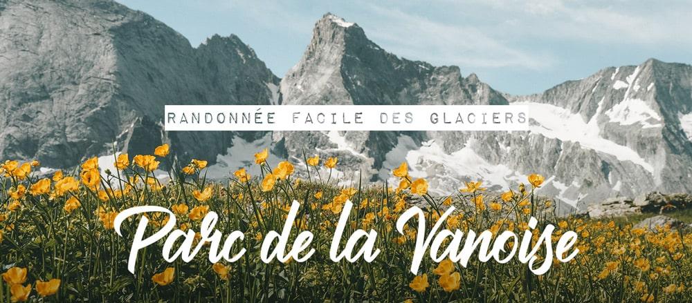 Randonnée facile des glaciers de la Vanoise en été