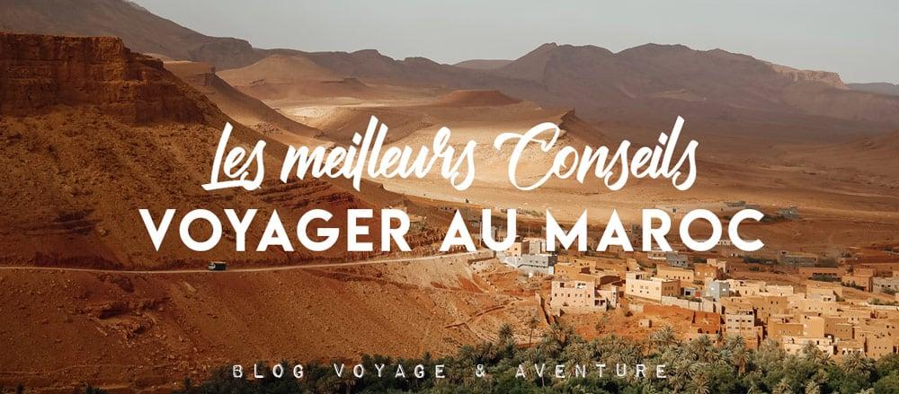 Préparer son voyage au Maroc : meilleurs conseils pratiques