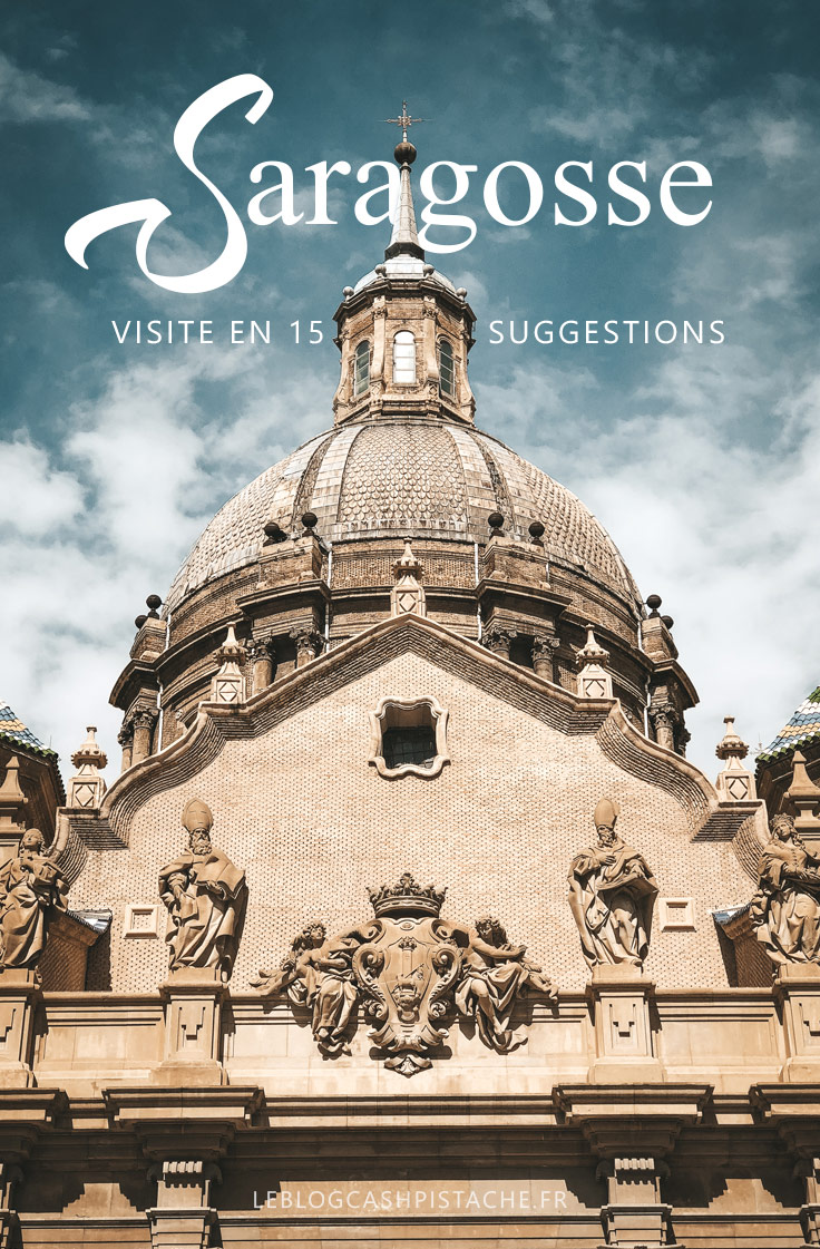 15 suggestions pour visiter Saragosse