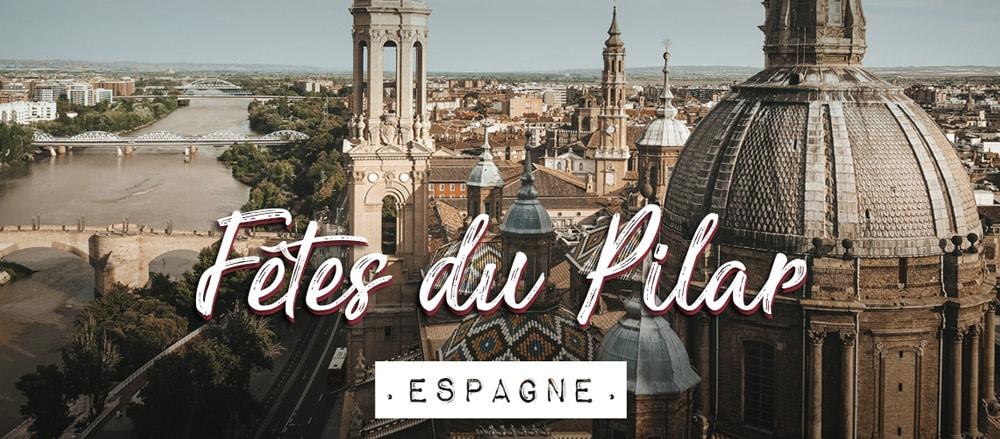 Fêtes du Pilar à Saragosse : grande célébration espagnole