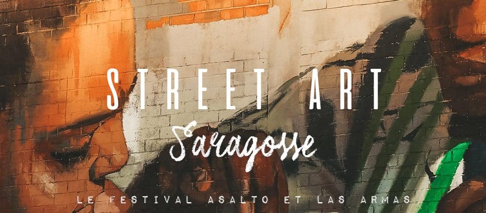 Street Art à Saragosse : Festival Asalto