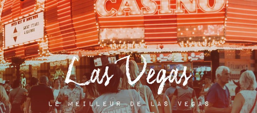 visiter Las Vegas que faire que voir Nevada
