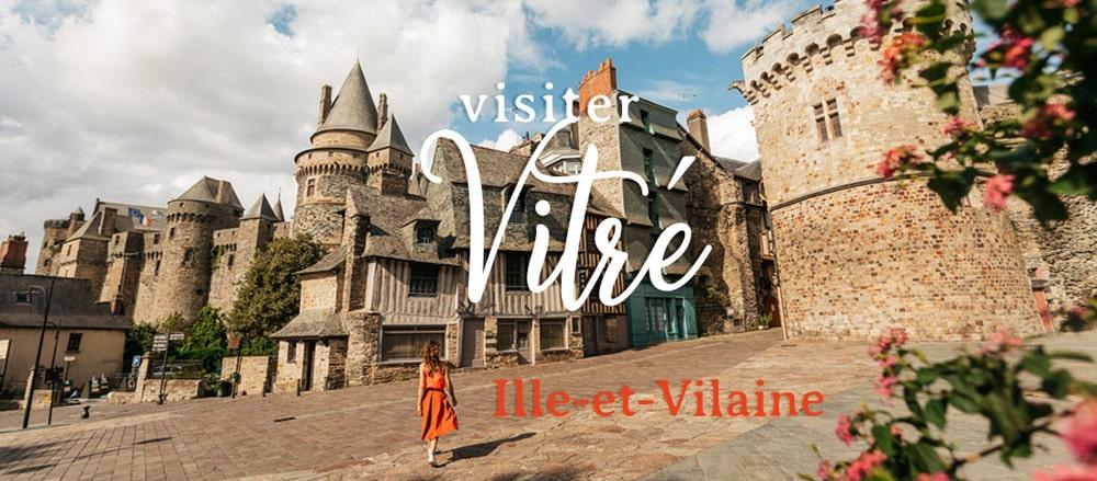 Visiter Vitré près de Rennes Bretagne