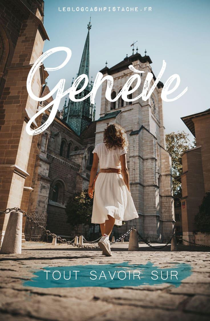 tout savoir sur Genève en Suisse pour son voyage